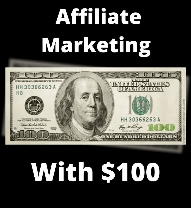 How To Start Affiliate Marketing With $100