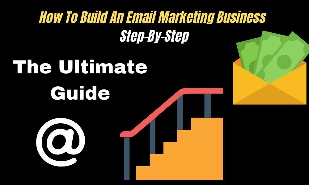 How To Build an Email Marketing Business
