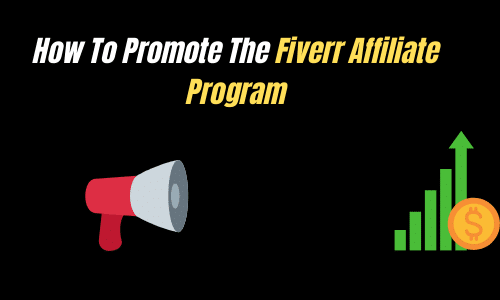 How To Promote The Fiverr Affiliate Program