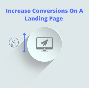 Increase Conversions On A Landing Page