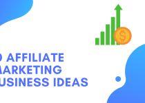 10 affiliate marketing business ideas