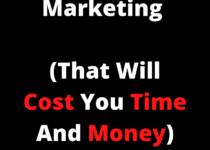 12 Affiliate Marketing Mistakes that will cost you time and money