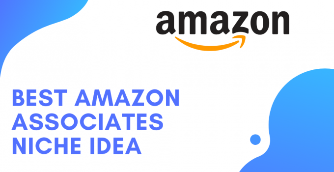 Best Amazon Associates Niche Idea