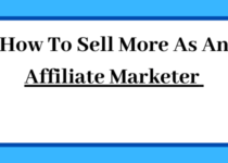 How To sell more as an affiliate marketer