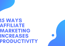 15 Ways Affiliate Marketing Increases Productivity