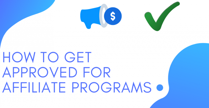 How to get approved for affiliate programs