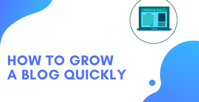 how to grow a blog quickly