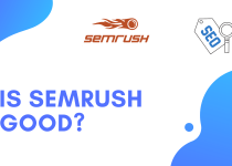 Is SEMRush good?