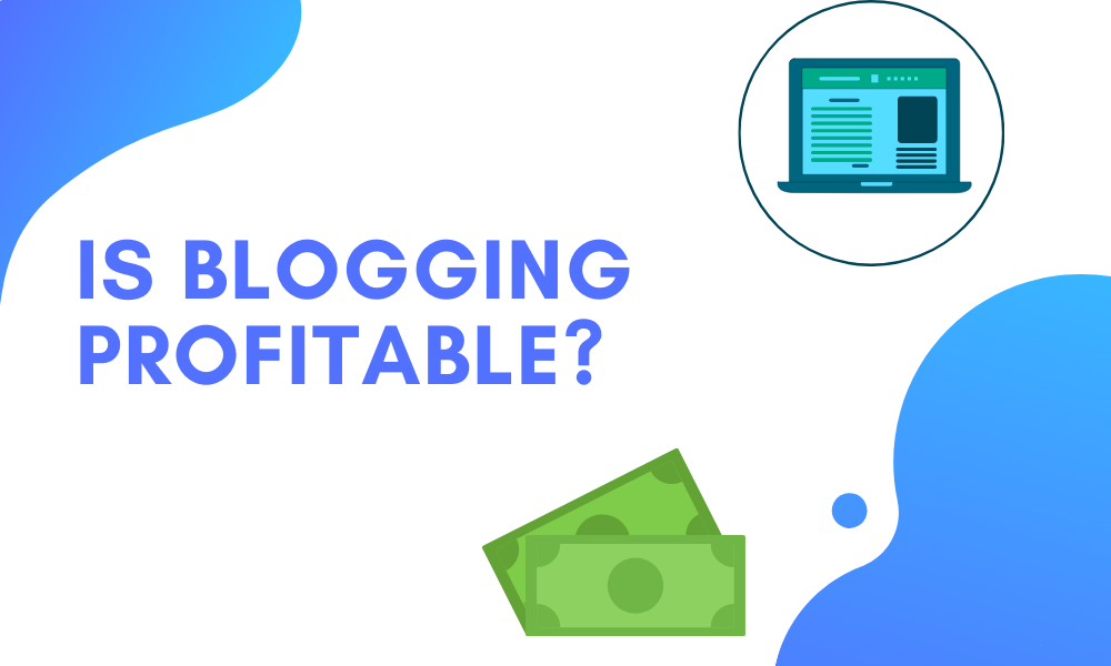 Is blogging profitable?