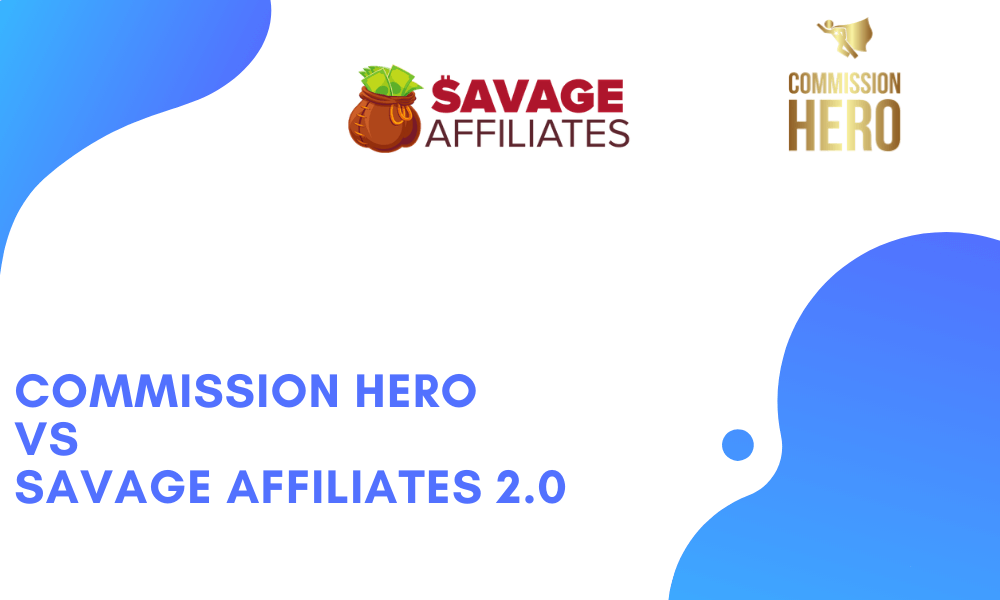 Commission Hero vs Savage Affiliates 2.0