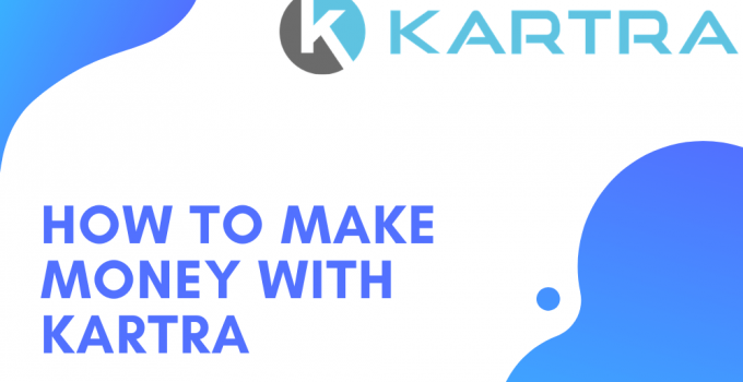 How To Make Money With Kartra | 9 Best Ways To Make Money With Kartra