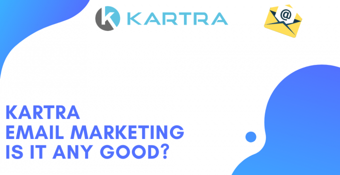 Kartra Email Marketing: Is it any good?