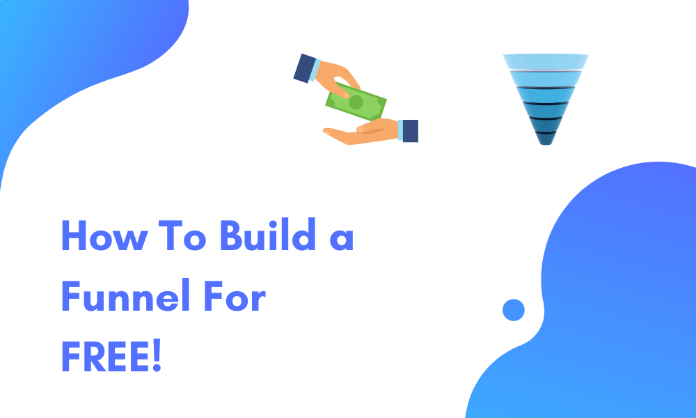 how to build a sales funnel for free